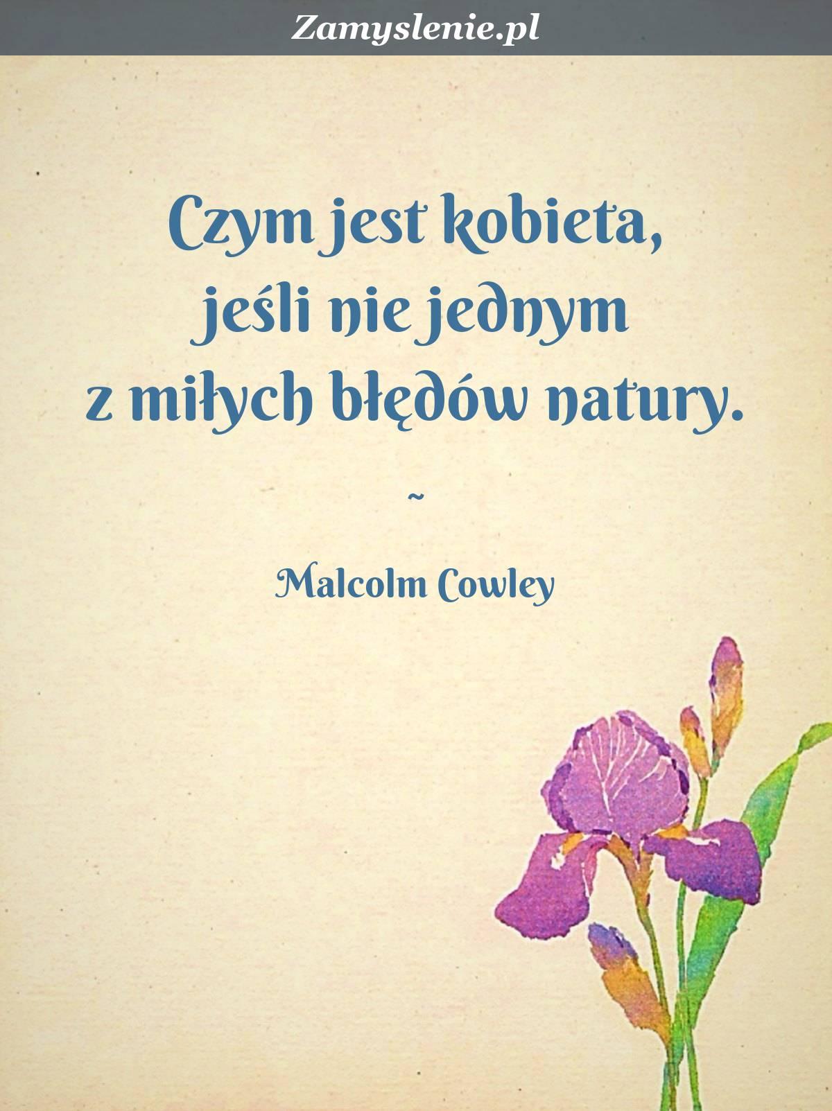 Obraz / mem do cytatu: Czym jest kobieta, jeśli nie jednym z miłych błędów natury.