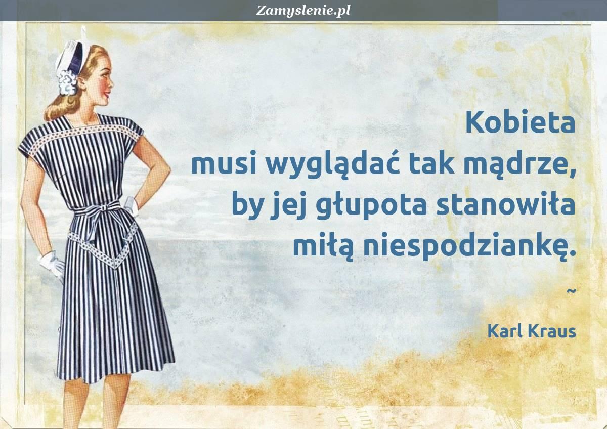 Obraz / mem do cytatu: Kobieta musi wyglądać tak mądrze, by jej głupota stanowiła miłą niespodziankę.