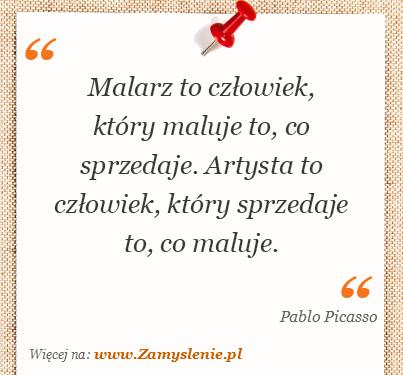 Obraz / mem do cytatu: Malarz to człowiek, który maluje to, co sprzedaje. Artysta to człowiek, który sprzedaje to, co maluje.