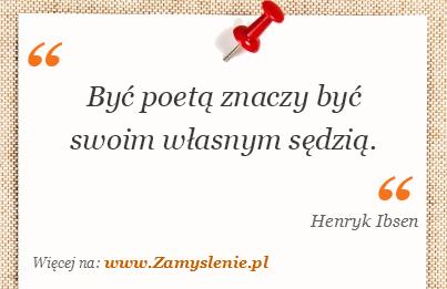 Obraz / mem do cytatu: Być poetą znaczy być swoim własnym sędzią.