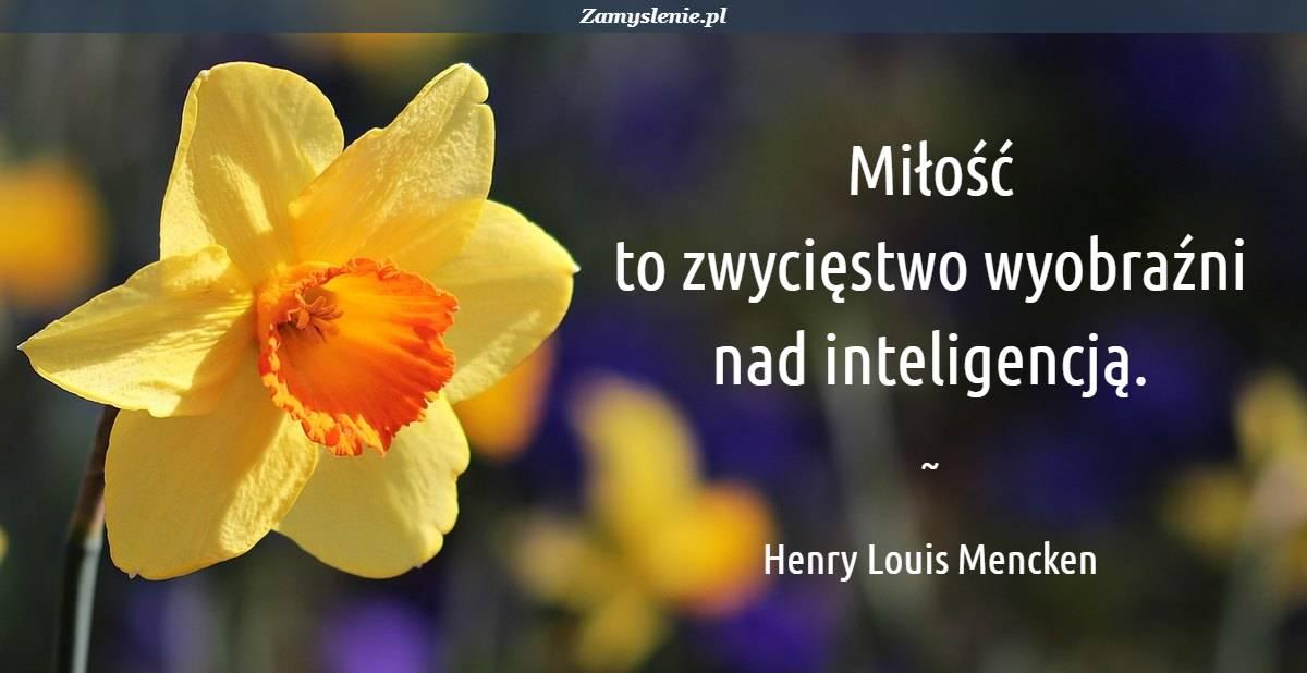 Obraz / mem do cytatu: Miłość to zwycięstwo wyobraźni nad inteligencją.