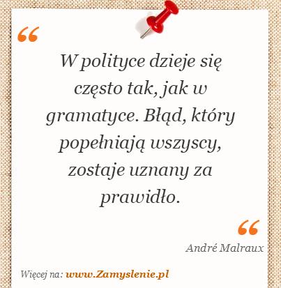 Obraz / mem do cytatu: W polityce dzieje się często tak, jak w gramatyce. Błąd, który popełniają wszyscy, zostaje uznany za prawidło.