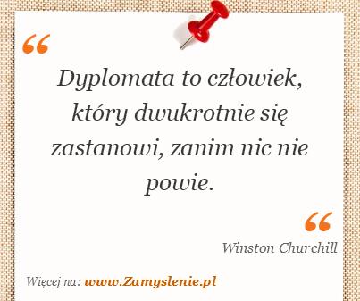 Obraz / mem do cytatu: Dyplomata to człowiek, który dwukrotnie się zastanowi, zanim nic nie powie.