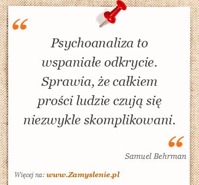 Obraz / mem do cytatu: Psychoanaliza to wspaniałe odkrycie. Sprawia, że całkiem prości ludzie czują się niezwykle skomplikowani.