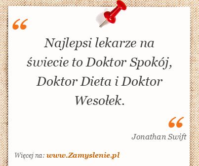 Obraz / mem do cytatu: Najlepsi lekarze na świecie to Doktor Spokój, Doktor Dieta i Doktor Wesołek.