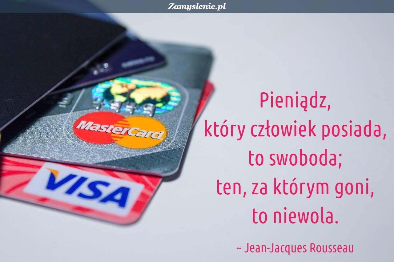 Obraz / mem do cytatu: Pieniądz, który człowiek posiada, to swoboda; ten, za którym goni, to niewola.