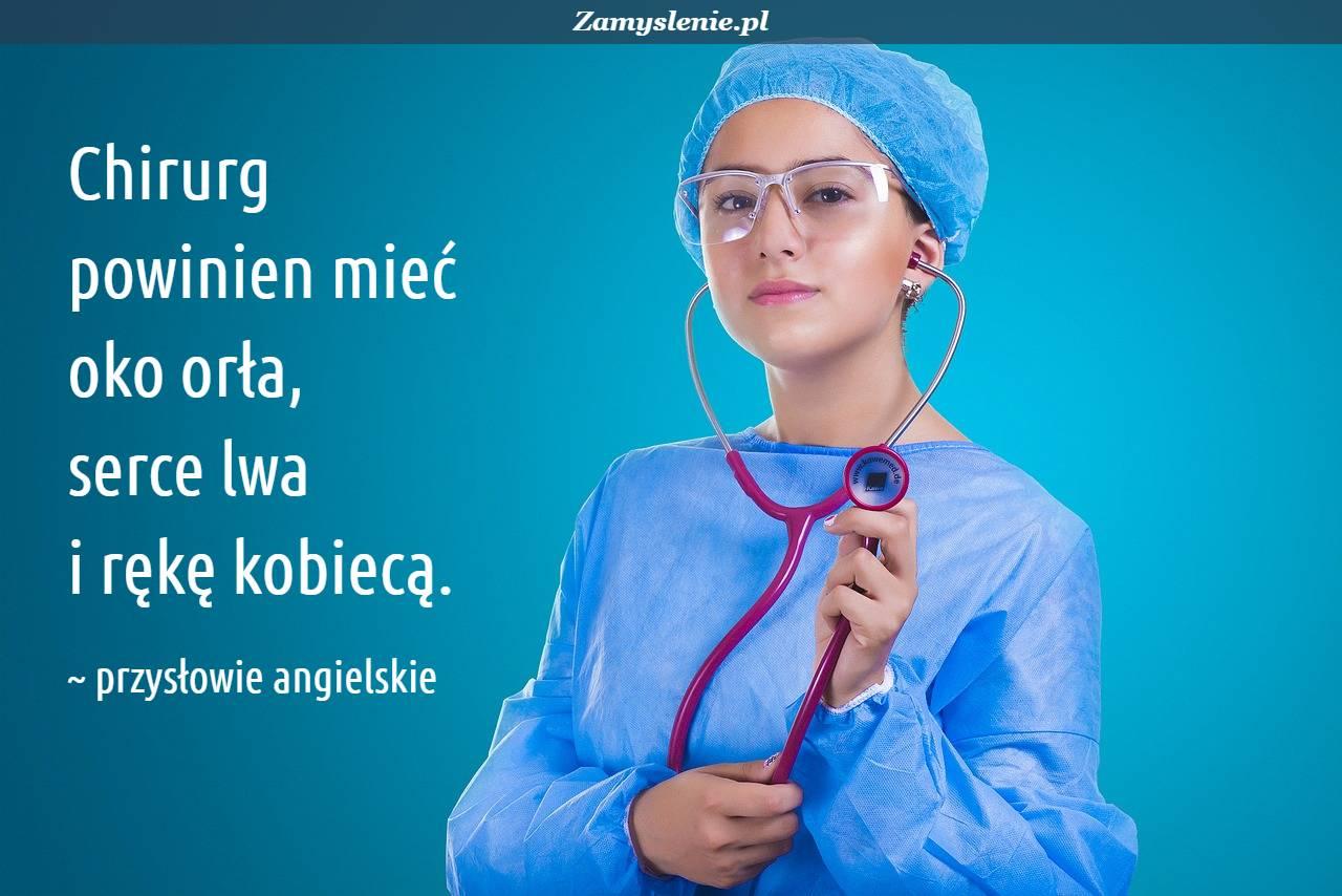 Obraz / mem do cytatu: Chirurg powinien mieć oko orła, serce lwa i rękę kobiecą.