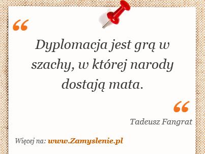 Obraz / mem do cytatu: Dyplomacja jest grą w szachy, w której narody dostają mata.