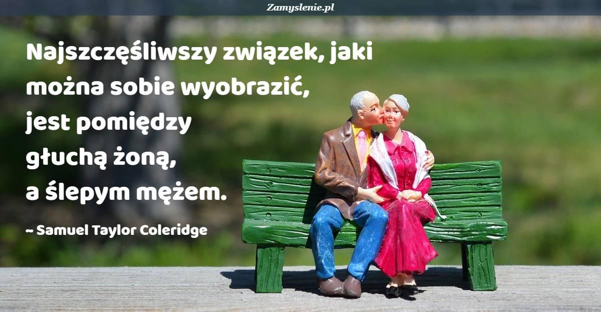 Obraz / mem do cytatu: Najszczęśliwszy związek, jaki można sobie wyobrazić, jest pomiędzy głuchą żoną, a ślepym mężem.