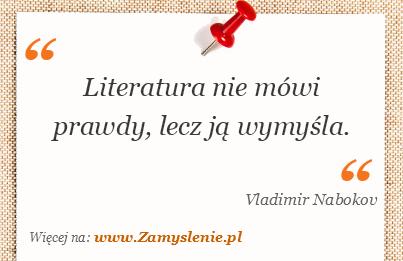 Obraz / mem do cytatu: Literatura nie mówi prawdy, lecz ją wymyśla.