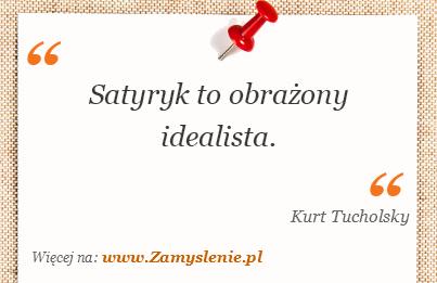 Obraz / mem do cytatu: Satyryk to obrażony idealista.