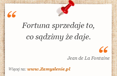 Obraz / mem do cytatu: Fortuna sprzedaje to, co sądzimy że daje.