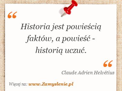 Obraz / mem do cytatu: Historia jest powieścią faktów, a powieść - historią uczuć.