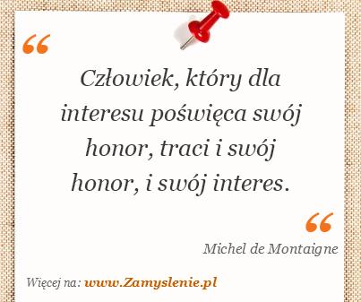 Obraz / mem do cytatu: Człowiek, który dla interesu poświęca swój honor, traci i swój honor, i swój interes.