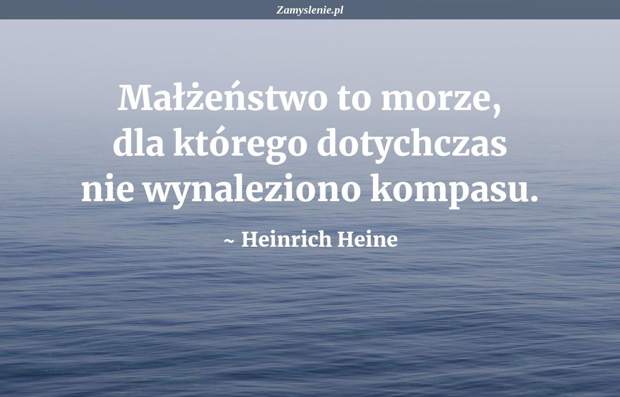 Obraz / mem do cytatu: Małżeństwo to morze, dla którego dotychczas nie wynaleziono kompasu.