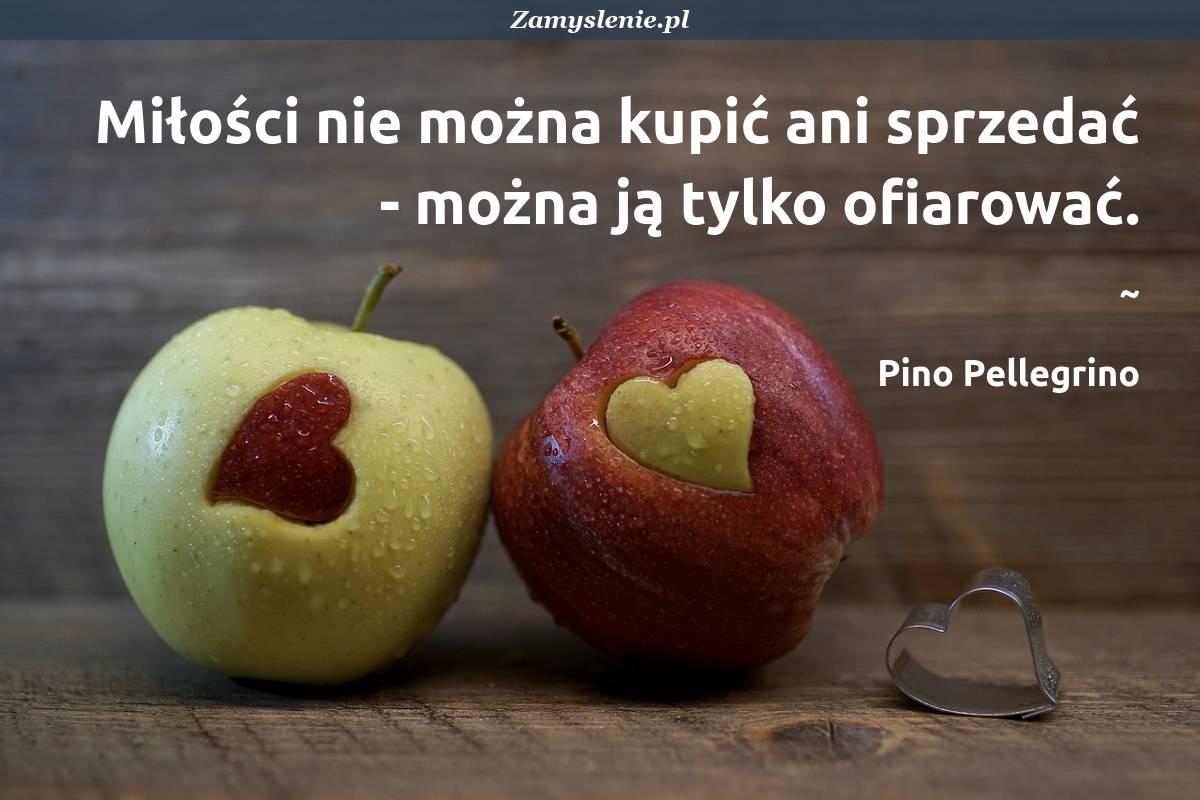 Obraz / mem do cytatu: Miłości nie można kupić ani sprzedać - można ją tylko ofiarować.