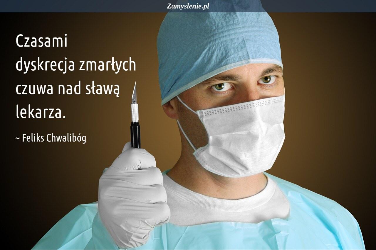 Obraz / mem do cytatu: Czasami dyskrecja zmarłych czuwa nad sławą lekarza.