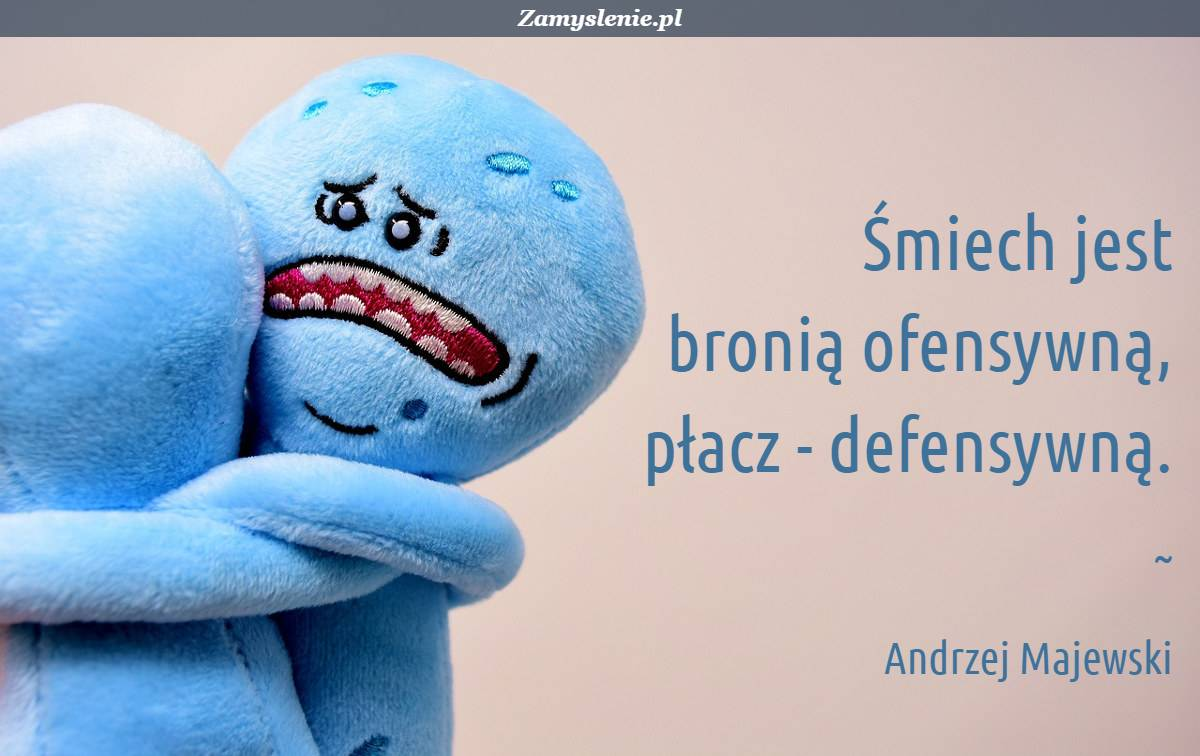 Obraz / mem do cytatu: Śmiech jest bronią ofensywną, płacz - defensywną.