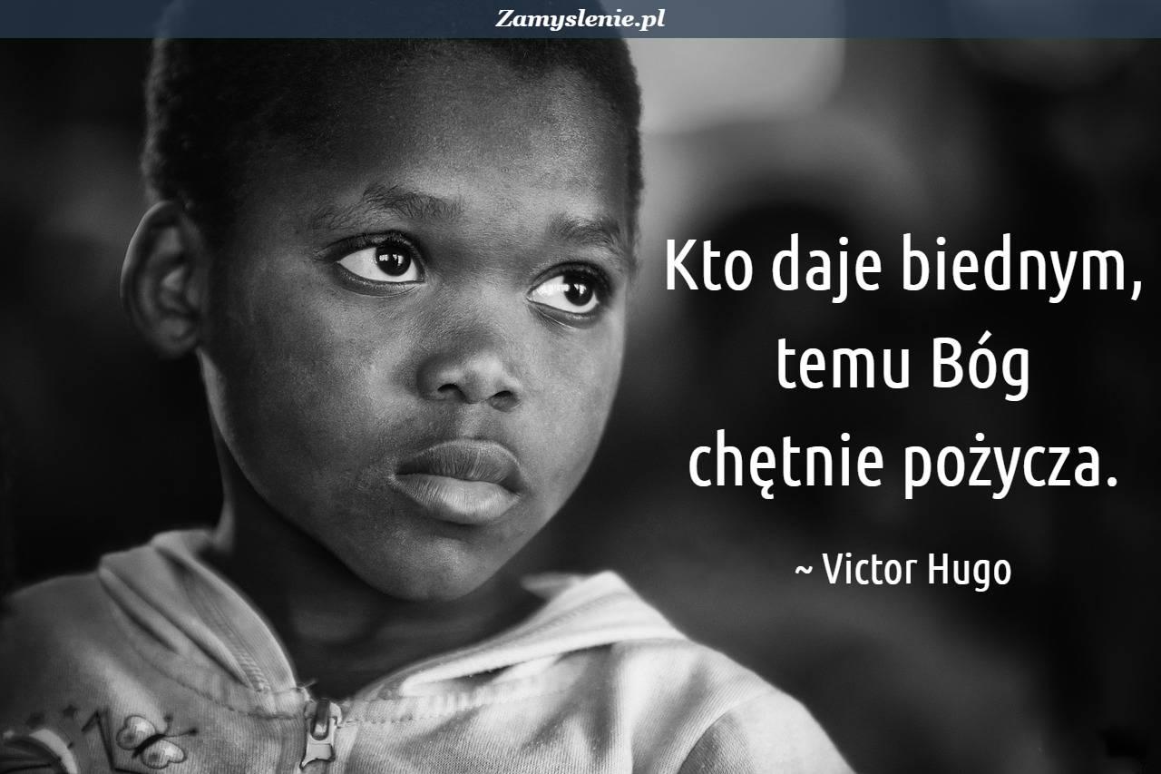 Obraz / mem do cytatu: Kto daje biednym, temu Bóg chętnie pożycza.