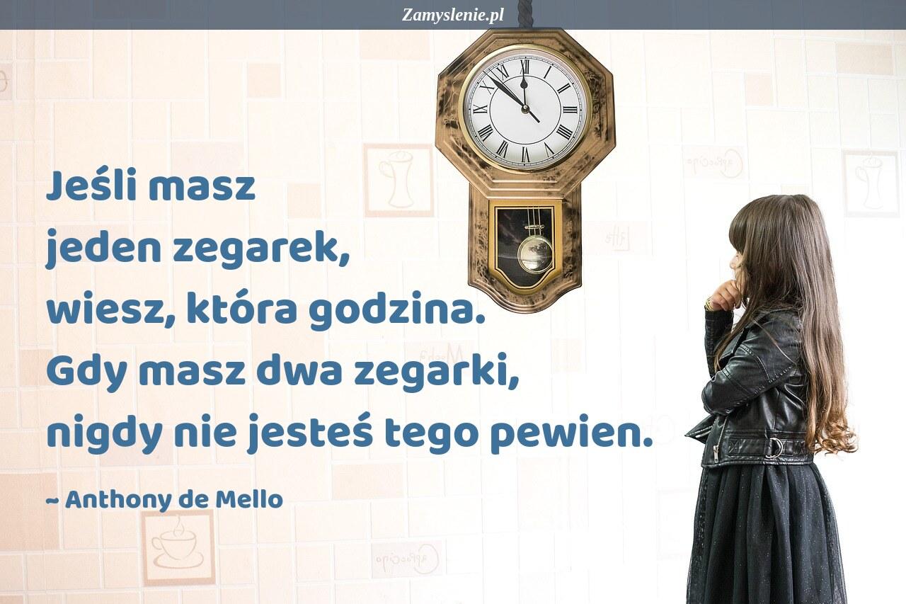 Obraz / mem do cytatu: Jeśli masz jeden zegarek, wiesz, która godzina. Gdy masz dwa zegarki, nigdy nie jesteś tego pewien.