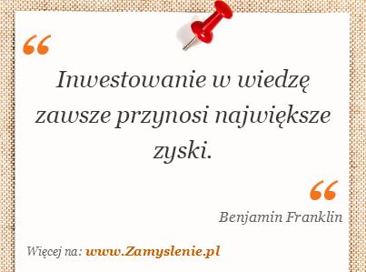 Obraz / mem do cytatu: Inwestowanie w wiedzę zawsze przynosi największe zyski.