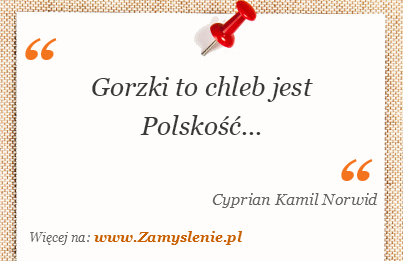 Obraz / mem do cytatu: Gorzki to chleb jest Polskość...