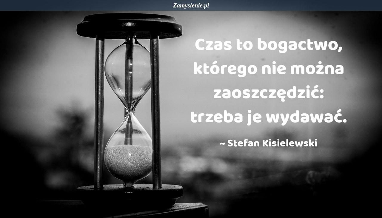 Obraz / mem do cytatu: Czas to bogactwo, którego nie można zaoszczędzić: trzeba je wydawać.