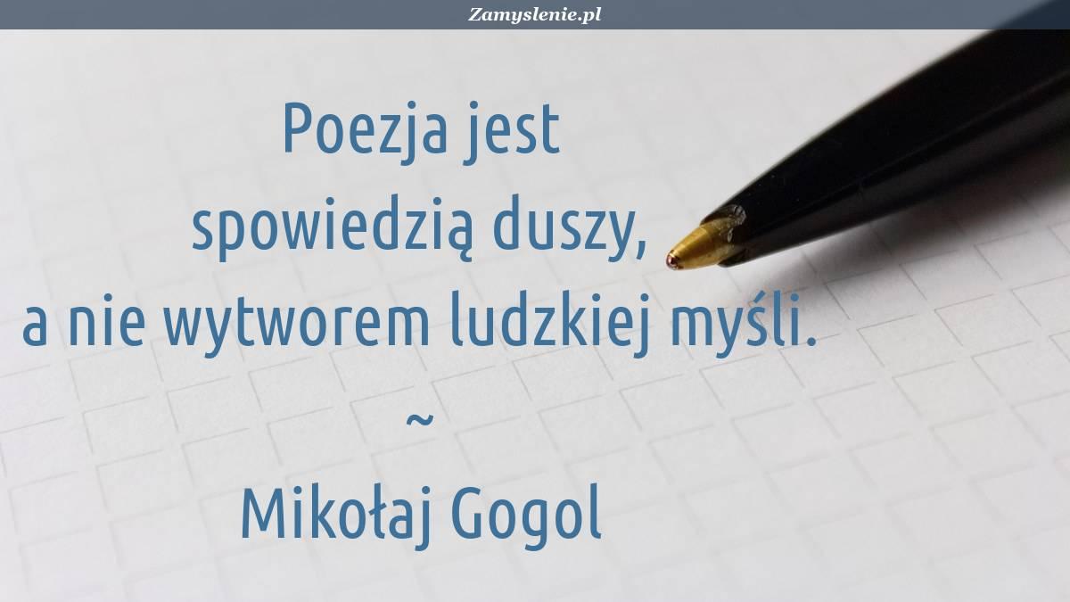 Obraz / mem do cytatu: Poezja jest spowiedzią duszy, a nie wytworem ludzkiej myśli.