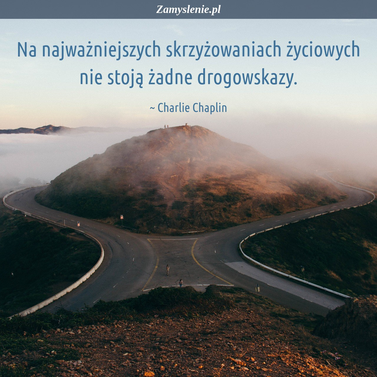 Obraz / mem do cytatu: Na najważniejszych skrzyżowaniach życiowych nie stoją żadne drogowskazy.