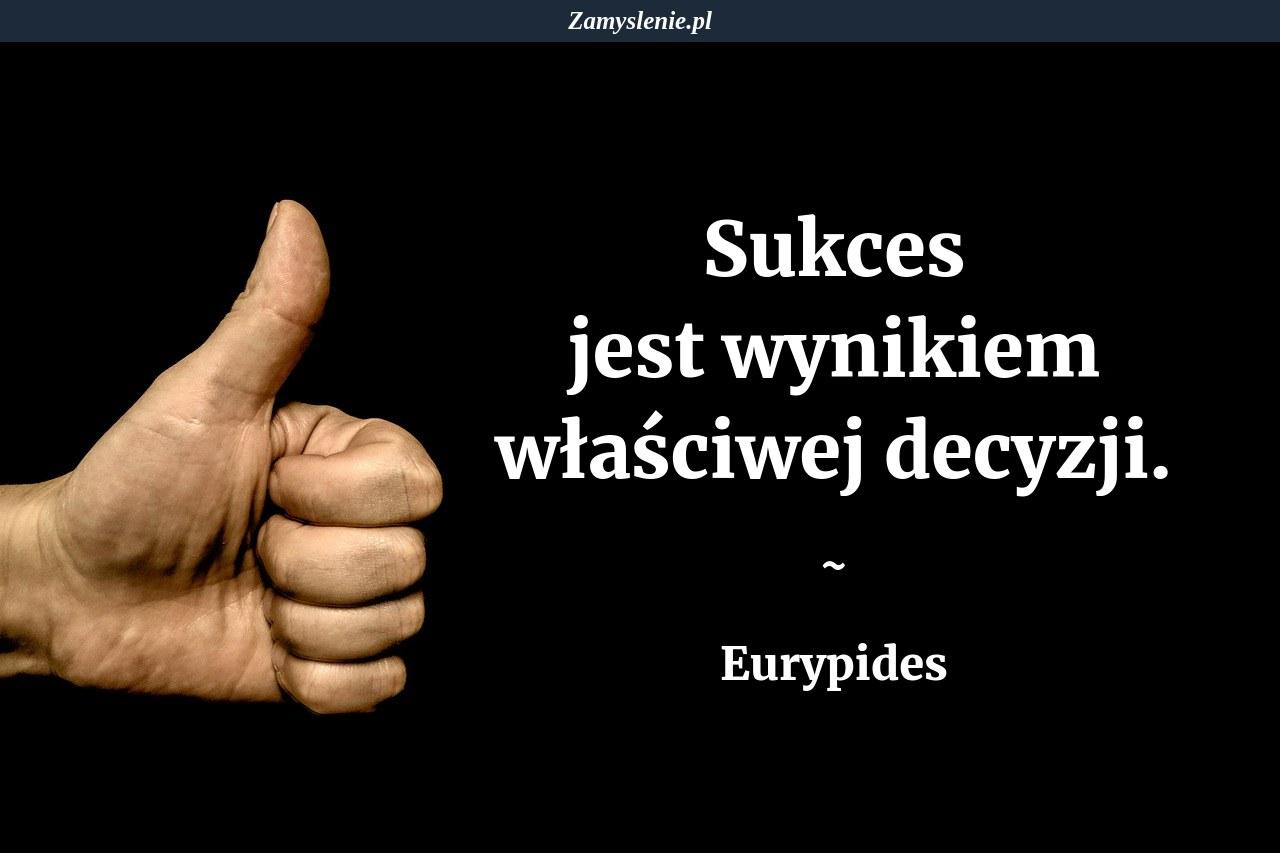 Obraz / mem do cytatu: Sukces jest wynikiem właściwej decyzji.