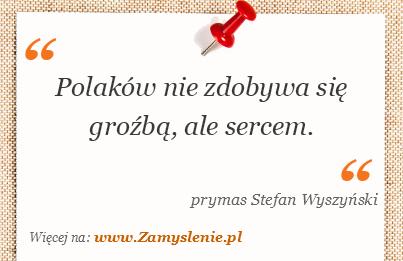 Obraz / mem do cytatu: Polaków nie zdobywa się groźbą, ale sercem.