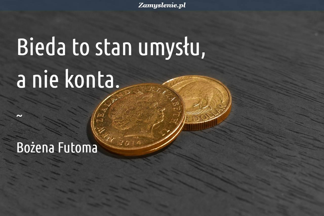 Obraz / mem do cytatu: Bieda to stan umysłu, a nie konta.