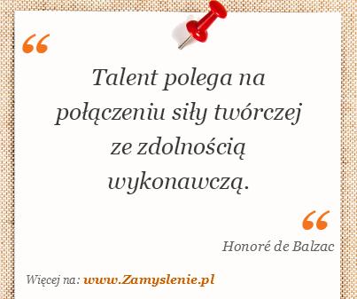 Obraz / mem do cytatu: Talent polega na połączeniu siły twórczej ze zdolnością wykonawczą.