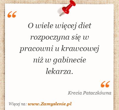 Obraz / mem do cytatu: O wiele więcej diet rozpoczyna się w pracowni u krawcowej niż w gabinecie lekarza.