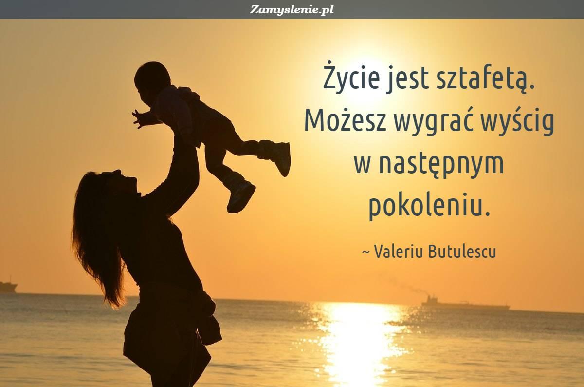 Obraz / mem do cytatu: Życie jest sztafetą. Możesz wygrać wyścig w następnym pokoleniu.