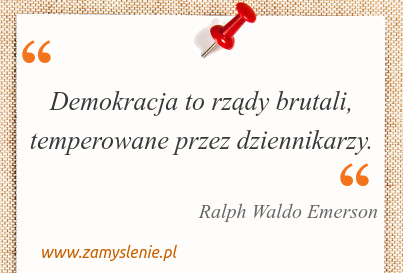 Obraz / mem do cytatu: Demokracja to rządy brutali, temperowane przez dziennikarzy.