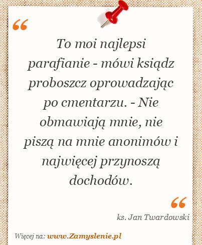 Ks Jan Twardowski Cytaty Tego Autora Zamysleniepl