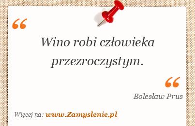 Obraz / mem do cytatu: Wino robi człowieka przezroczystym.
