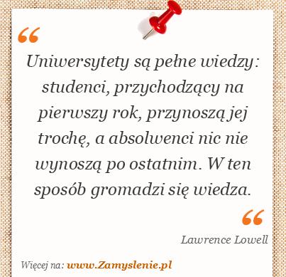 Obraz / mem do cytatu: Uniwersytety są pełne wiedzy: studenci, przychodzący na pierwszy rok, przynoszą jej trochę, a absolwenci nic nie wynoszą po ostatnim. W ten sposób gromadzi się wiedza.