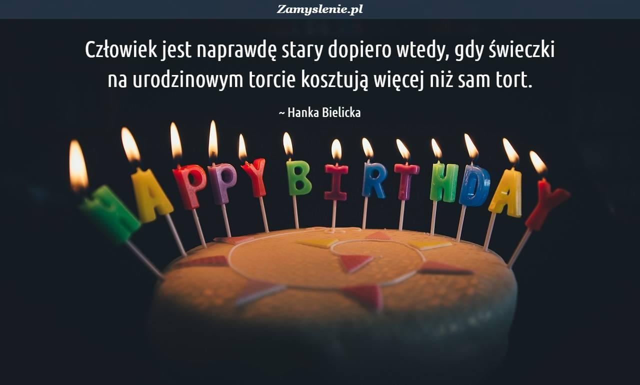 Obraz / mem do cytatu: Człowiek jest naprawdę stary dopiero wtedy, gdy świeczki na urodzinowym torcie kosztują więcej niż sam tort.