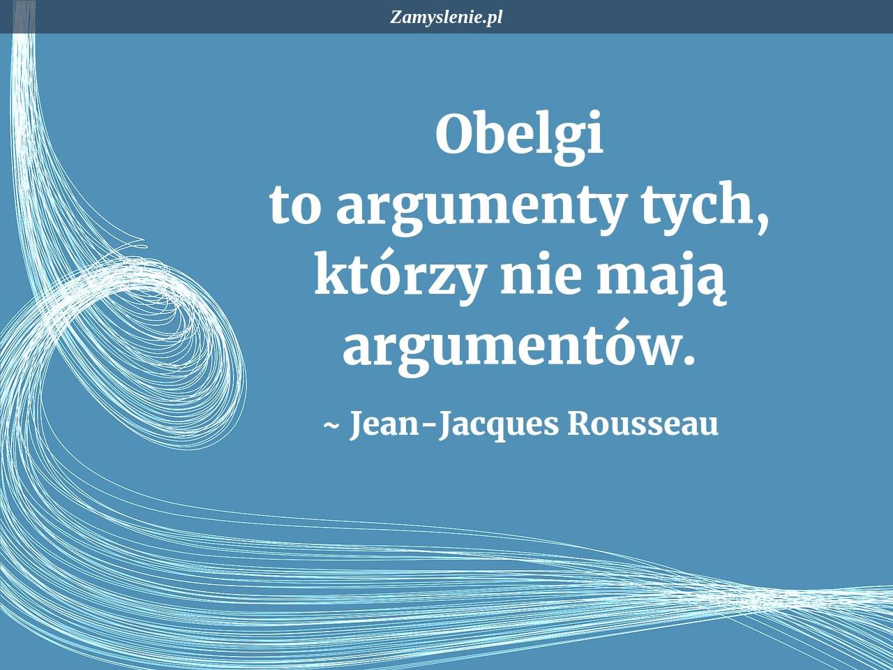 Obraz / mem do cytatu: Obelgi to argumenty tych, którzy nie mają argumentów.