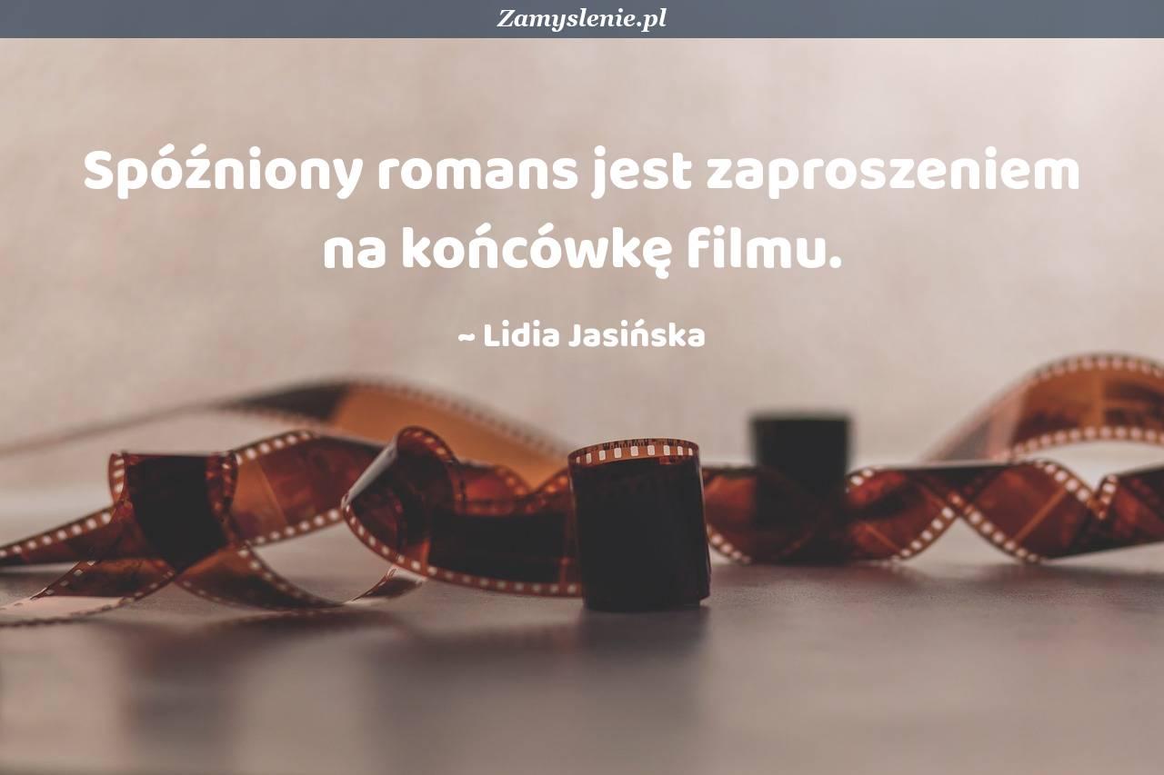 Obraz / mem do cytatu: Spóźniony romans jest zaproszeniem na końcówkę filmu.