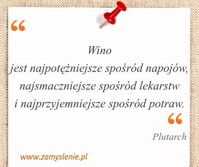 Obraz / mem do cytatu: Wino jest najpotężniejsze spośród napojów, najsmaczniejsze spośród lekarstw i najprzyjemniejsze spośród potraw.