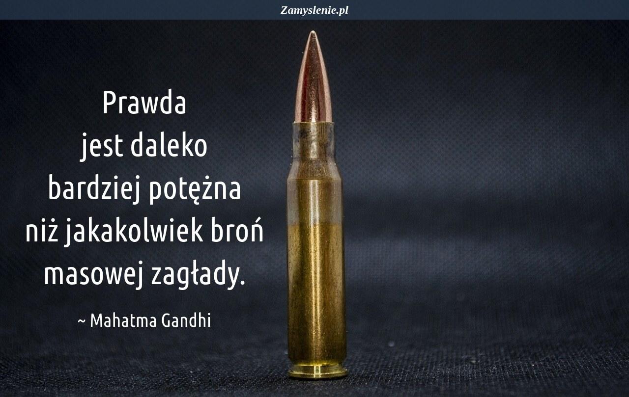 Obraz / mem do cytatu: Prawda jest daleko bardziej potężna niż jakakolwiek broń masowej zagłady.