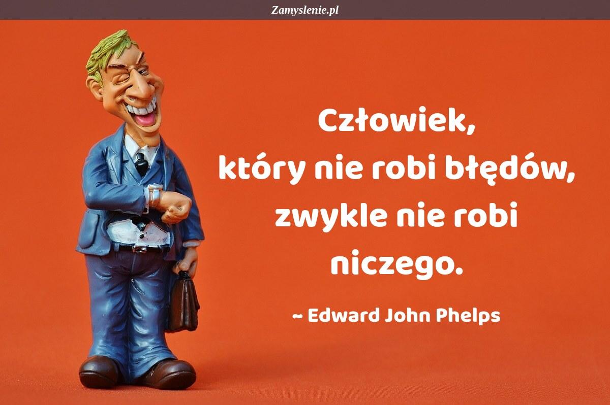 Obraz / mem do cytatu: Człowiek, który nie robi błędów, zwykle nie robi niczego.