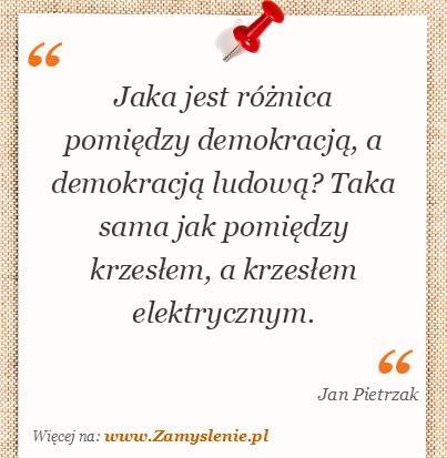 Obraz / mem do cytatu: Jaka jest różnica pomiędzy demokracją, a demokracją ludową? Taka sama jak pomiędzy krzesłem, a krzesłem elektrycznym.
