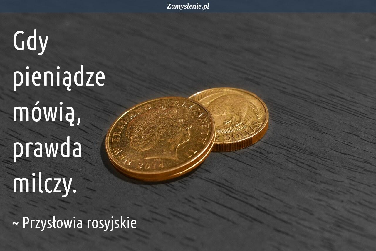 Obraz / mem do cytatu: Gdy pieniądze mówią, prawda milczy.