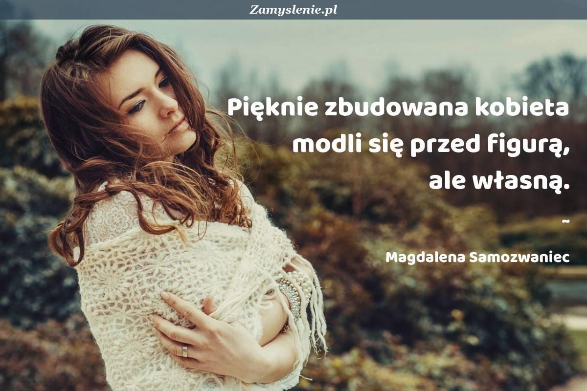 Obraz / mem do cytatu: Pięknie zbudowana kobieta modli się przed figurą, ale własną.
