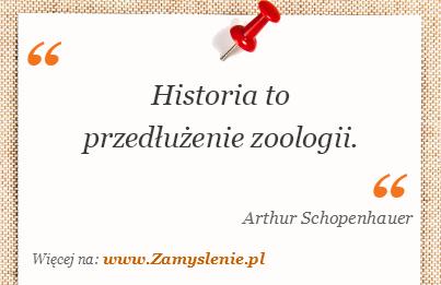 Obraz / mem do cytatu: Historia to przedłużenie zoologii.