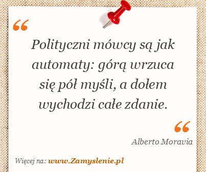 Obraz / mem do cytatu: Polityczni mówcy są jak automaty: górą wrzuca się pół myśli, a dołem wychodzi całe zdanie.